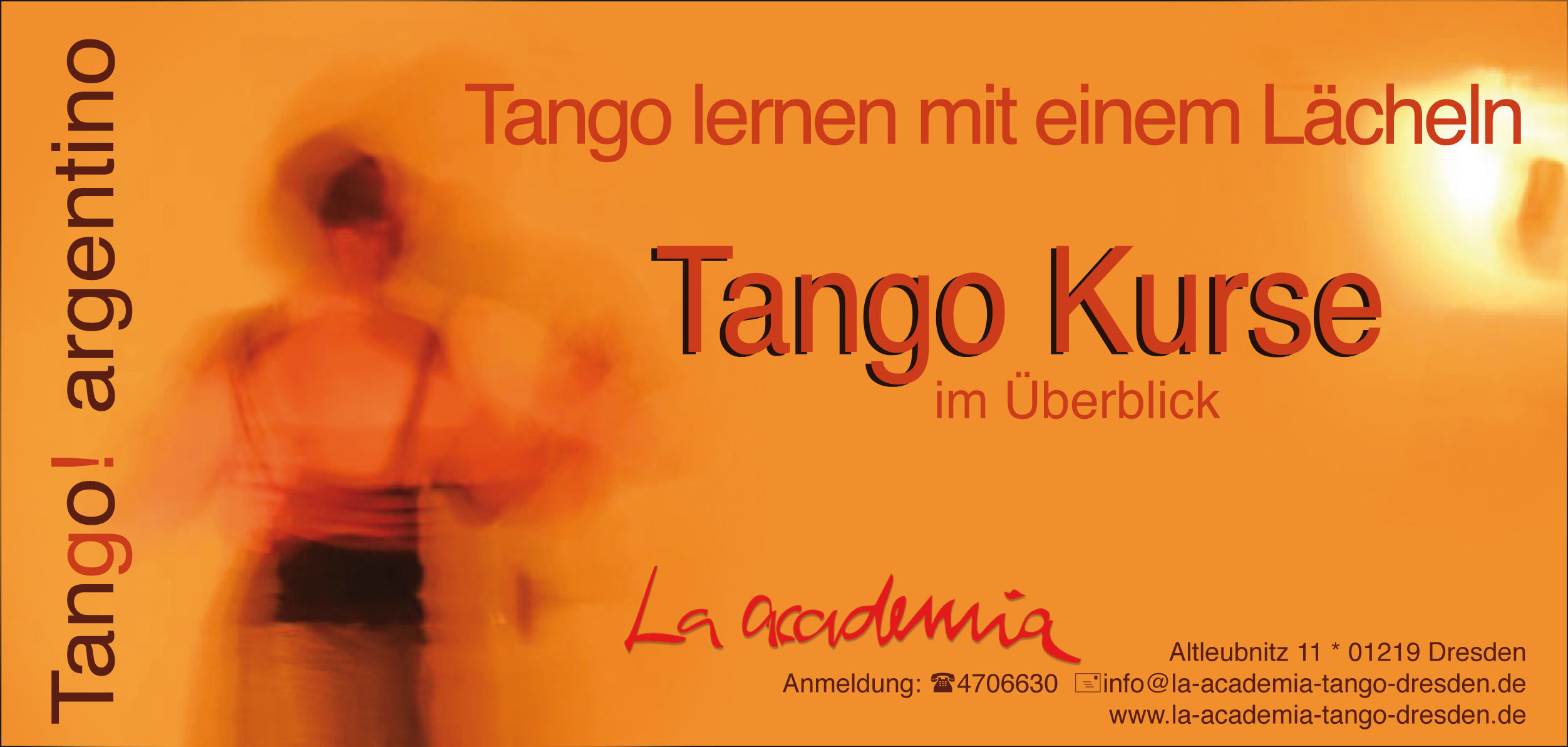 La academia Tango Dresden • Tango argentino Dresden • Tango Tanz Kurse für Anfänger Beginner Wiedereinsteiger Mittelstufe Fortgeschrittene • Wechselkurs • Rollentausch • Tango Übungsabend • Frauen führen Frauen • Double Role • Carsta und Alex Mock • Milonga • Tango Café • Gastlehrer • Tango Marathon • Tango argentino lernen und tanzen mit einem Lächeln • IRON TANGO • Totally in Tango •